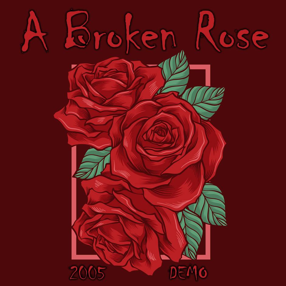 a broken rose 2005 demo kelowna band